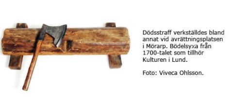Dödsstraff verkställdes bland annat vid avrättningsplatsen i Mörarp